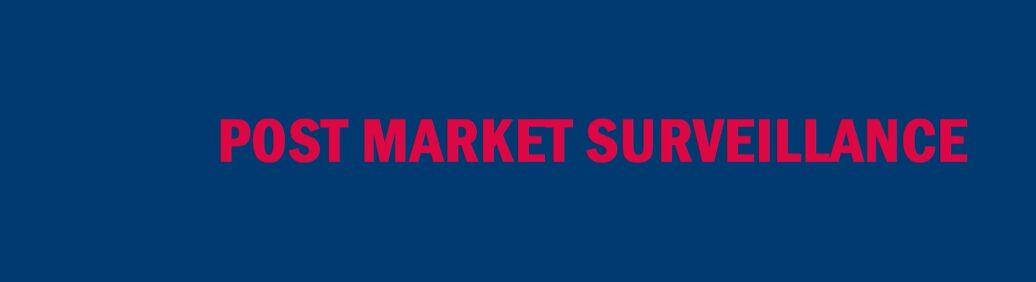 Post Market Surveillance
